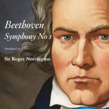 Beethoven's Symphony No 1, introduced by Sir Roger Norrington