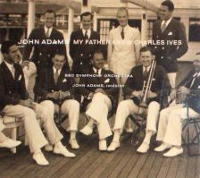 John Adams My Father Knew Charles Ives