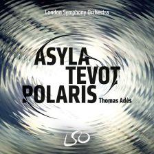 LSO0798. ADÈS Asyla. Brahms. Polaris