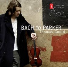 CHRCD078. Thomas Gould: Bach to Parker