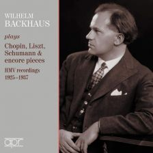 APR6026. Wilhelm Backhaus: Chopin, Liszt, Schumann & encore pieces