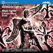 NMCD211. BIRTWISTLE Angel Fighter