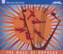 BIRTWISTLE The Mask of Orpheus