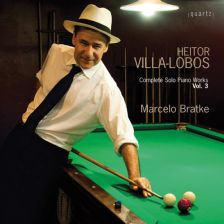 QTZ2096. VILLA-LOBOS Complete Solo Piano Works Vol 3. Marcelo Bratke