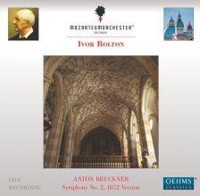 OC447. BRUCKNER Symphonies No 2 (Ivor Bolton)