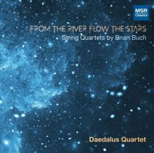 MS1681. BUCH String Quartets: From the River Flow the Stars