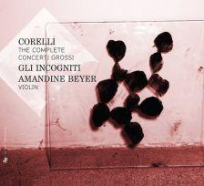 ZZT327. CORELLI The Complete Concerti Grossi. Amandine Beyer