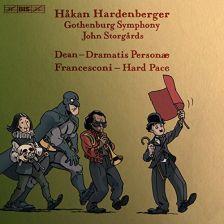 BIS2067. DEAN Dramatis Personae FRANCESCONI Hard Pace