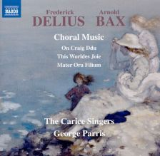8 573695. DELIUS; BAX Choral Music