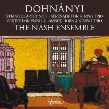 CDA68215. DOHNÁNYI Serenade. String Quartet No 3. Sextet (Nash Ensemble)