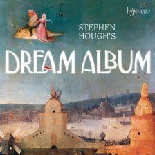 CDA68176. Stephen Hough's Dream Album