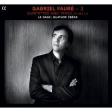 Fauré Quintets with Piano Op. 89; Op. 115