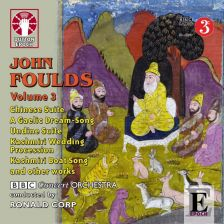 CDLX7307. FOULDS Orchestral Music Vol 3
