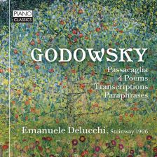 PCL0096. GODOWSKY Passacaglia, 4 Poems & Transcriptions