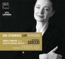 DUX1459. GÓRECKI Symphony No 3 'Symphony of Sorrowful Songs'