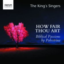 SIGCD450. How Fair Thou Art: Biblical Passions by Palestrina