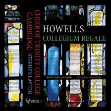 CDA68105. HOWELLS Collegium Regale