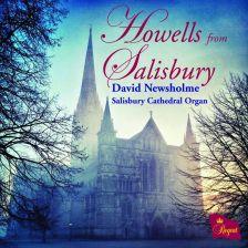 REGCD407. HOWELLS From Salisbury. David Newsholme