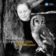 505419 6393755. Christianne Stotijn: If the Owl Calls Again
