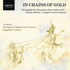 SIGCD511. GIBBONS In Chains of Gold: The English Pre-Restoration Verse Anthem, Vol 1