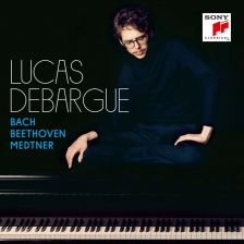 88985 34176-2. Lucas Debargue plays Bach, Beethoven and Medtner