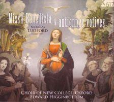 Ludford Missa Benedicta; Antiennes Votives