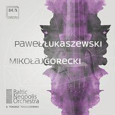 DUX0855. ŁUKASZEWSKI Sinfonietta GÓRECKI Concerto-Notturno