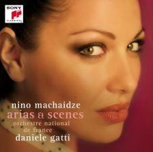Nino Machaidze: Arias & Scenes