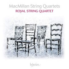 CDA68196. MACMILLAN String Quartets (Royal Quartet)
