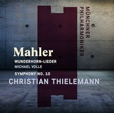 MPHIL0007. MAHLER Wunderhorn Lieder (Volle). Symphony No 10 (Thielemann)