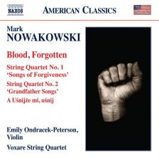 8 559821. NOWAKOWSKI Blood, Forgotten. String Quartet No 1