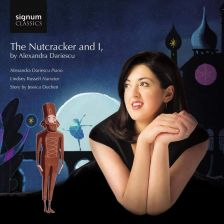 SIGCD542. Alexandra Dariescu: The Nutcracker and I