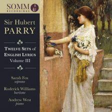 SOMMCD272. PARRY Twelve Sets of English Lyrics, Vol 3