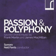 RES10208. F MARTIN; MACMILLAN Passion & Polyphony