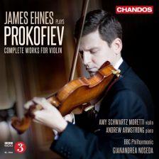 CHAN10787. PROKOFIEV Complete Works for Violin. Ehnes/Noseda