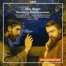 CPO777 984-2. REGER Complete Choral Cantatas