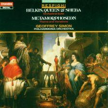 RESPIGHI Belkis, Queen of Sheba; Metamorphoseon