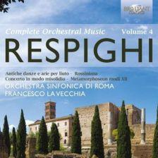 94395. RESPIGHI Complete Orchestral Music Vol 4. La Vecchia