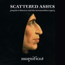 CKD517. Scattered Ashes: Josquin's Miserere and the Savonarolan Legacy
