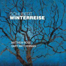Schubert Winterreise – Rose/Matthewman
