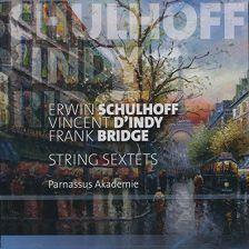 KTC1475. SCHULHOFF; D'INDY; BRIDGE String Sextets