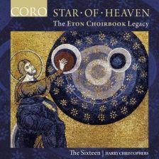 COR16166. Star of Heaven: The Eton Choirbook Legacy