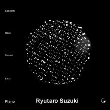 LABELG001. Ryutaro Suzuki plays Scarlatti, Ravel, Mozart and Liszt