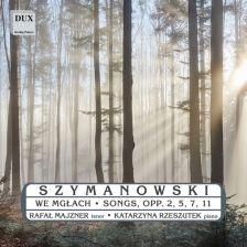 DUX1369. SZYMANOWSKI Songs