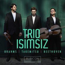 RCD1013. Trio Isimsiz: Brahms, Takemitsu, Beethoven