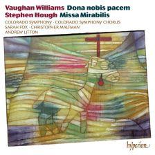 CDA68096. VAUGHAN WILLIAMS Dona nobis pacem HOUGH Missa Mirabilis