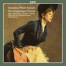 CPO777 739-2. WOLF-FERRARI Die neugierigen Frauen (The Curious Woman)