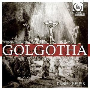 Frank Martin's Golgotha from Harmonia Mundi