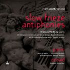 METCD1079. BIRTWISTLE Antiphonies. Slow Frieze