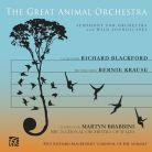 NI6274. BLACKFORD The Great Animal Orchestra SAINT-SAËNS Carnival of the Animals